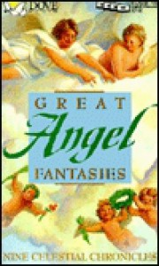 Great Angel Fantasies - Roger Zelazny, Robert Silverberg, Philip K. Dick, Reader's Digest Association, Charles de Lint, Esther M. Friesner, Lisa Goldstein, Stephen Gallagher, Kate Wilhelm