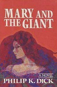 Mary And The Giant - Philip K. Dick