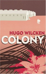 Colony - Hugo Wilcken