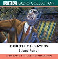 Strong Poison (Lord Peter Wimsey Mysteries) - Dorothy L. Sayers