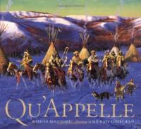 Qu'Appelle - David Bouchard, Michael Lonechild