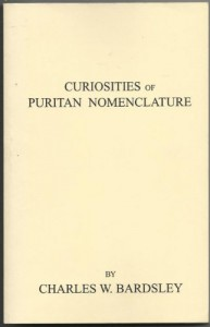 Curiosities of Puritan Nomenclature - Charles Wareing Endell Bardsley