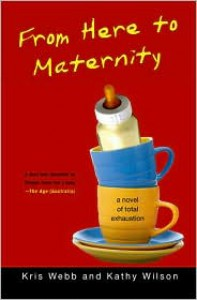 From Here to Maternity - Kris Webb, Kathy Wilson