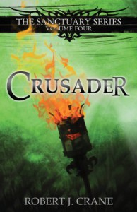 Crusader: The Sanctuary Series, Volume Four - Robert J. Crane