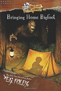 Bringing Home Bigfoot (50 States of Fear: Arkansas) - E.G. Foley