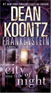 City of Night  (Dean Koontz's Frankenstein, #2) - Ed Gorman, Dean Koontz
