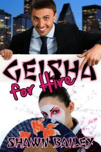 Geisha for Hire - Shawn Bailey