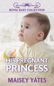 His Pregnant Princess - Maisey Yates