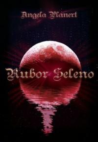 Rubor Seleno (Erster selenorischer Roman) (German Edition) - Angela Planert, Silke Schwimmer