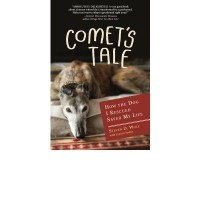 Comet's Tale: How the Dog I Rescued Saved My Life - 'Steven Wolf',  'Lynette Padwa'