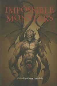 Impossible Monsters - Kasey Lansdale