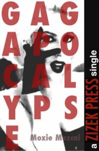 Gagapocalypse - Moxie Mezcal