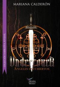 Undercover: Ángeles encubiertos - Mariana Calderón