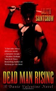 Dead Man Rising (Dante Valentine, Book 2) - Lilith Saintcrow