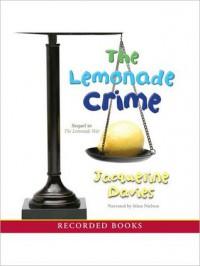 The Lemonade Crime: Lemonade Series, Book 2 (MP3 Book) - Jacqueline Davies, Suzy Jackson