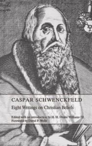Eight Writings On Christian Beliefs - Caspar Schwenckfeld