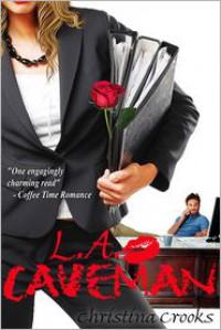 L.A. Caveman - Christina Crooks