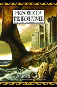 Prisoner of the Iron Tower (Tears of Artamon, # 2) - Sarah Ash