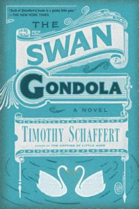 The Swan Gondola - Timothy Schaffert