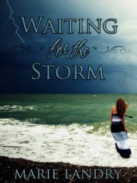 Waiting for the Storm - Marie Landry