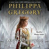The White Princess (Audio) - Philippa Gregory