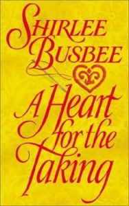 A Heart For The Taking - Shirlee Busbee