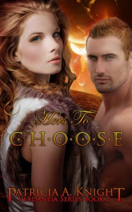 Hers to Choose (Verdantia #2) - Patricia A. Knight