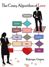 The Crazy Algorithm of Love - Rajrupa Gupta