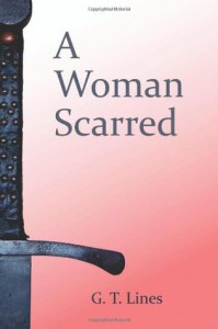 A Woman Scarred - G.T. Lines