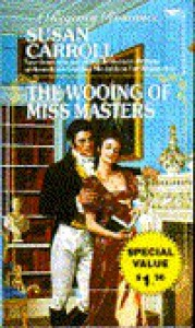 The Wooing of Miss Masters - Susan Carroll