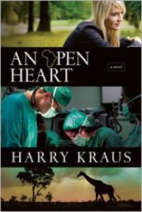 An Open Heart - Harry Kraus