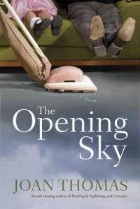 The Opening Sky - Joan Thomas