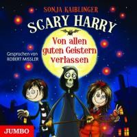 Scary Harry: Von allen guten Geistern verlassen - Sonja Kaiblinger