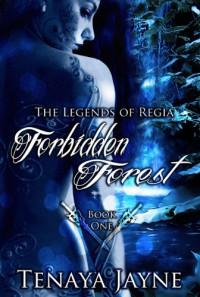 Forbidden Forest  - Tenaya Jayne
