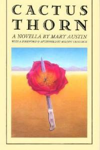 Cactus Thorn - Mary Austin
