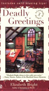 Deadly Greetings: A Card-Making Mystery - Elizabeth Bright
