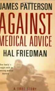 Against Medical Advice - James Patterson, Hal Friedman