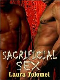Sacrificial Sex - Laura Tolomei