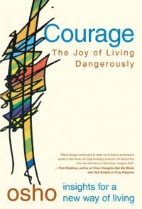 Courage: The Joy of Living Dangerously - Osho