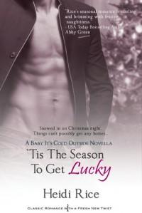 'Tis the Season to Get Lucky - Heidi Rice