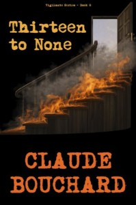Thirteen to None (VIGILANTE Series) - Claude Bouchard
