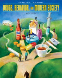 Drugs, Behavior, and Modern Society (6th Edition) - Charles F. Levinthal