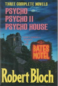Three Complete Novels (Psycho, Psycho II, and Psycho House) - Robert Bloch