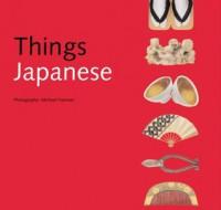 Things Japanese - Nicholas Bornoff, Michael Freeman