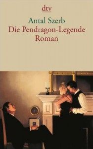 Die Pendragon Legende - Antal Szerb