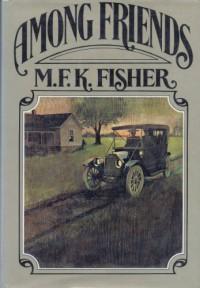 Among Friends - M.F.K. Fisher