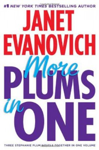 More Plums in One (Stephanie Plum, #4-6) - Janet Evanovich
