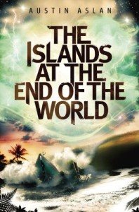The Islands at the End of the World - Austin Aslan