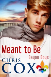 Meant to Be (Bayou Boys, #1) - Chris   Cox