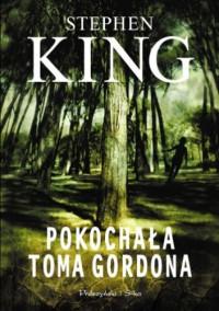 Pokochała Toma Gordona - Stephen King, Tomasz Sokołowski